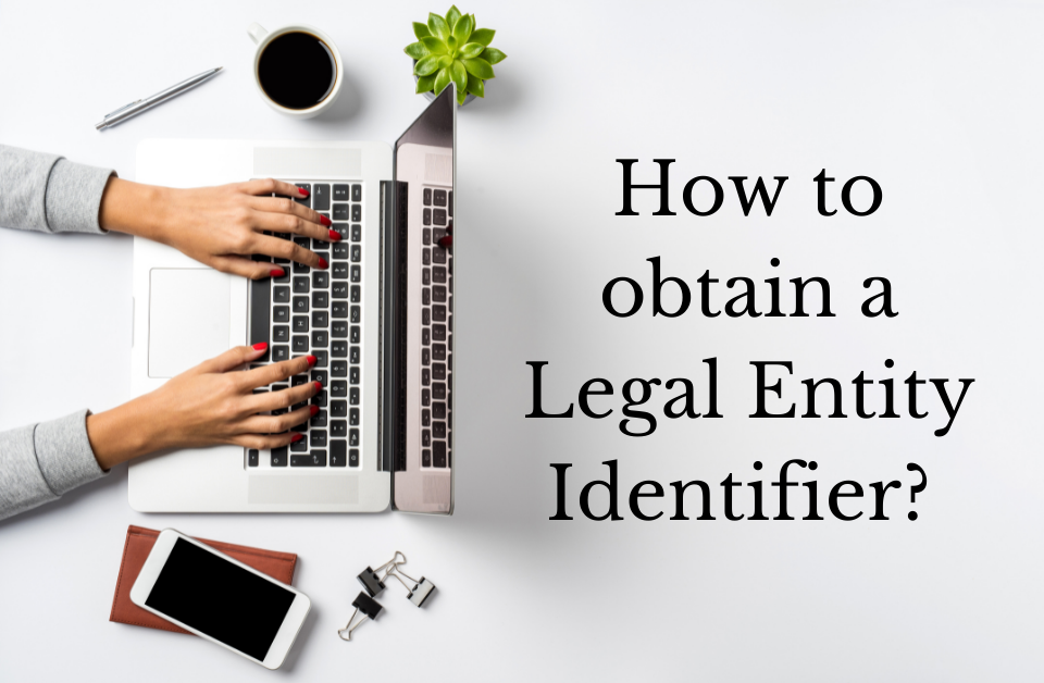 How to obtain a Legal Entity Identifier
